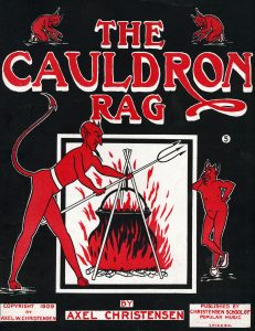 The Cauldron Rag, 1909, Courtesy the Charles Templeton Sheet Music Collection