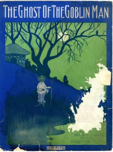 The Ghost of the Goblin Man, 1912, Courtesy the Charles Templeton Sheet Music Collection