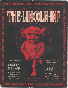 The Lincoln Imp, 1903, Courtesy the Charles Templeton Sheet Music Collection