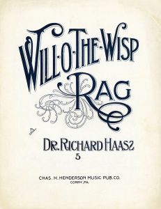 Will O' The Wisp Rag, 1911, Courtesy the Charles Templeton Sheet Music Collection